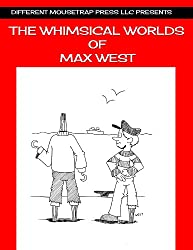 The Whimsical Worlds of Max West