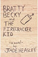 Bratty Becky and the Firecracker Kid Paperback
