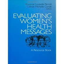 Evaluating Women's Health Messages: A Resource Book (1996-02-01)