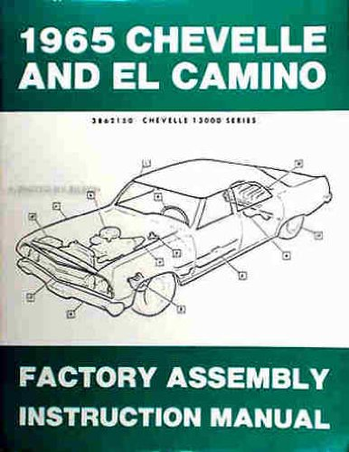 1965 CHEVROLET CHEVELLE, SS, MALIBU & EL CAMINO FACTORY ASSEMBLY INSTRUCTION MANUAL. INCLUDES: 300, Deluxe, Malibu, SS, SS-396, Concours, El Camino, Convertibles, 2- & 4-door hardtops, Station Wagons, and Super -