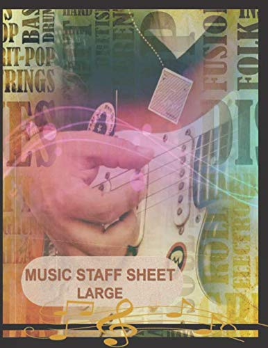 Music Staff Sheet Large: Song Writing Gift Journal, Extra Large Lines Visually Impaired Wide Staff Manuscript Paper Notes, Kids, Six Large Staves ... Composers, Rock Band, Orchestra, Jazz