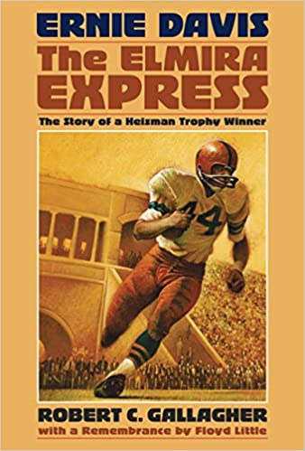 Ernie Davis, the Elmira Express: The Story of a Heisman Trophy Winner