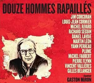 Douze Hommes Rapailles Chantent Gaston Miron