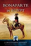 Bonaparte in Egypt, J. Christopher Herold, 1844152855