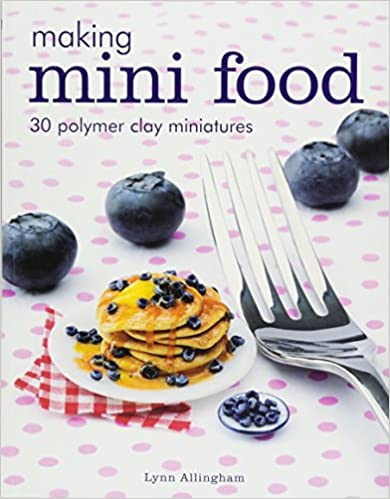 LIVRE making miniature food Lynn Allingham 51cW9JnMtQL._SX388_BO1,204,203,200_
