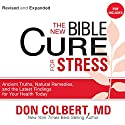 The New Bible Cure for Stress: Ancient Truths, Natural Remedies, and the Latest Findings for Your Health Today Audiobook by Don Colbert Narrated by Sharilynn Dunn