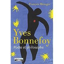 Yves Bonnefoy, poète et philosophe (Philosophie) (French Edition)