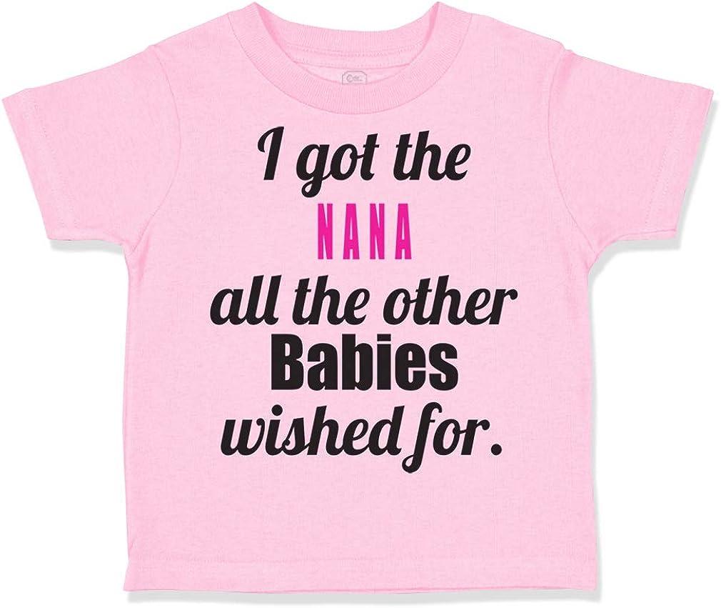 Custom Toddler T-Shirt Got Nana All Other Babies Wished for Grandmother Grandma