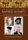 In Search of the Republican Party, Cleo E. Brown and Richard IVORY, 1469193191