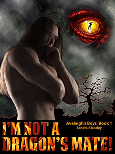 I'm Not A Dragon's Mate! (Avaleigh's Boys Book 1) by [Neeley, Sandra R]