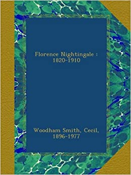 Florence Nightingale : 1820-1910
