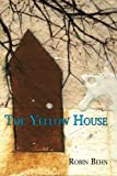 The Yellow House, Robin Behn, 1933132760