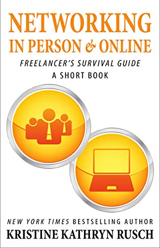 Networking In Person and Online: A Freelancer's Survival Guide Short Book