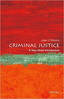 Criminal Justice: A Very Short Introduction por Julian V. Roberts epub