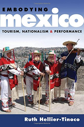 Embodying Mexico: Tourism, Nationalism & Performance (Currents in Latin American and Iberian Music)
