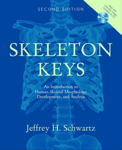 Skeleton Keys: An Introduction to Human Skeletal Morphology, Development, and Analysis