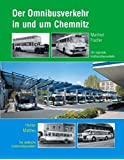 Der Omnibusverkehr in und um Chemnitz: Der regionale Kraftomnibusverkehr /Der städtische Kraftomnibusverkehr