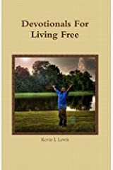 Devotionals for Living Free Kindle Edition