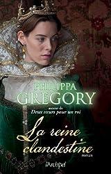 La reine clandestine (roman historique)