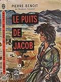 """""""Le puits de Jacob"""" av Pierre Benoît"""