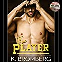The Player Audiobook by K. Bromberg Narrated by Joe Arden, Andi Arndt