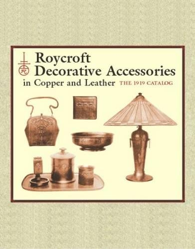Roycroft Decorative Accessories in Copper and Leather: The 1919 Catalog pdf