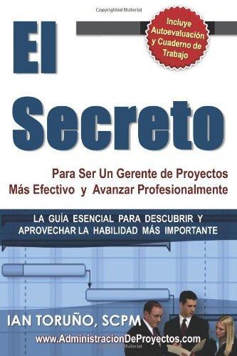 Read Online El Secreto para ser un Gerente de Proyectos más Efectivo (Spanish Edition) [Paperback] [2012] (Author) Ian T. Sosa, Ian Toruno, Ian Toruño pdf epub
