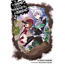 Is It Wrong to Try to Pick Up Girls in a Dungeon?, Vol. 2 (light novel)