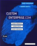 img - for Custom Enterprise.Com: Every Product, Every Price, Every Message by Dr. Gaby Wiegran Hardy Koth (2000-08-02) Paperback book / textbook / text book