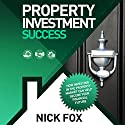Property Investment Success Audiobook by Nick Fox Narrated by Michael Rhys