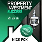 Property Investment Success | Nick Fox