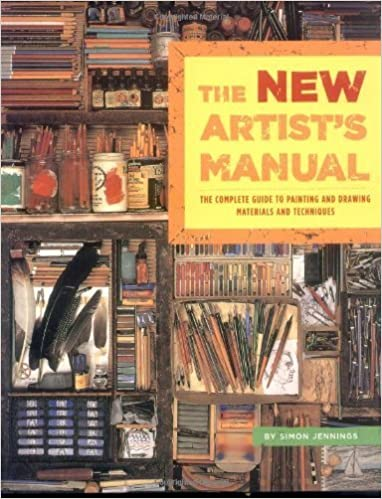 The New Artist's Manual: The Complete Guide to Painting and Drawing Materials and Techniques by Simon Jennings (2005-11-10)