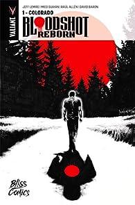 Bloodshot Reborn, tome 1 : Colorado par Jeff Lemire