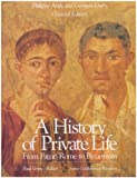 History of Private Life: From Pagan Rome to Byzantium