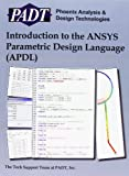 Introduction to the ANSYS Parametric Design Language (APDL), Inc. PADT, Inc., 146641135X