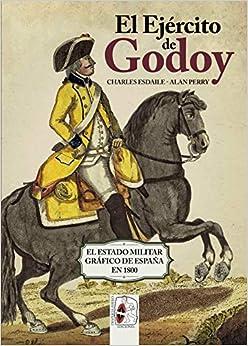 El Ejército de Godoy: El Estado Militar Gráfico de España en 1800