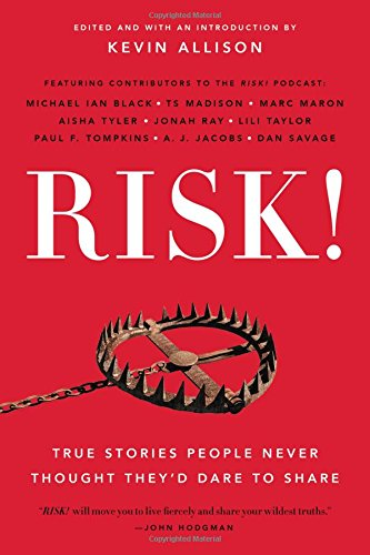 RISK!: True Stories People Never Thought They'd Dare to Share cover
