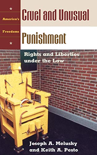 Cruel and Unusual Punishment: Rights and Liberties under the Law (America's Freedoms)