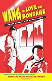 Wang in Love and Bondage, Wang Xiaobo, 0791470652