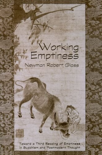Working Emptiness: Toward a Third Reading of Emptiness in Buddhism and Postmodern Thought (AAR Reflection and Theory in