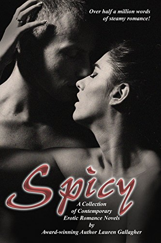 (Spicy: A Collection of Contemporary Erotic Romance Novels)