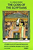 The Gods of the Egyptians: Studies in Egyptian Mythology: 1