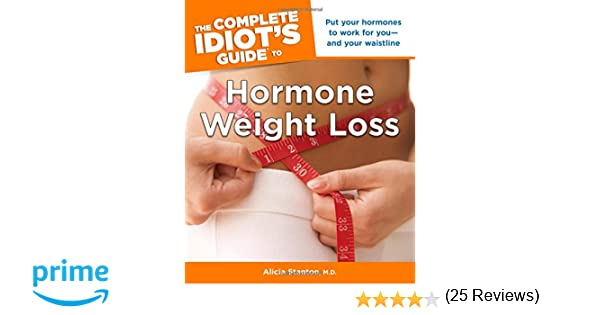 The Complete Idiot's Guide to Hormone Weight Loss (Idiot's Guides ...
