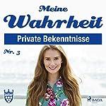 Meine Wahrheit 3: Private Bekenntnisse |  div.