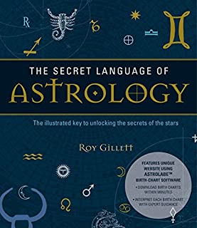 Book Cover: The Secret Language of Astrology: The Illustrated Key to Unlocking the Secrets of the Stars