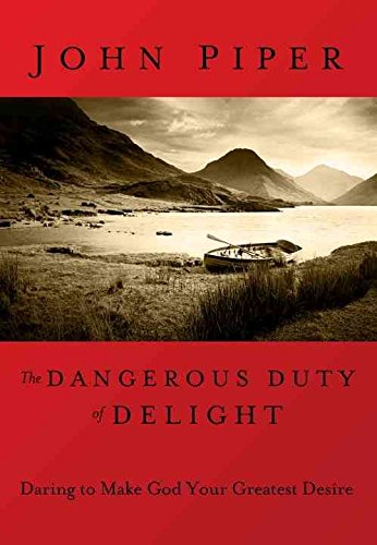 [(The Dangerous Duty of Delight)] [By (author) John Piper] published on (October, 2001)