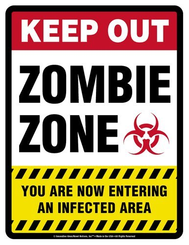 Keep Out Sign - ZOMBIE ZONE