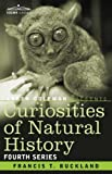 Curiosities of Natural History, In, Francis T. Buckland, 1605205559