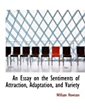 An Essay on the Sentiments of Attraction, Adaptation, and Variety, William Howison, 0554849070