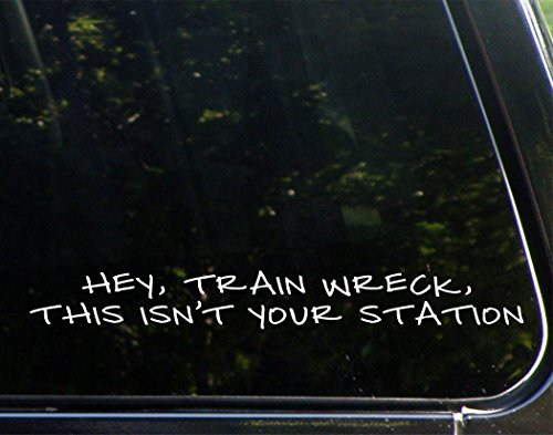 Hey, Train Wreck, This Isn't Your Station - 8 3/4